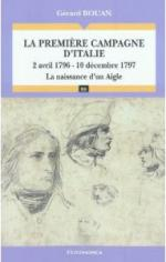 50756 - Bouan, G. - Premiere Campagne d'Italie. 2 avril 1796-10 decembre 1797. La naissance d'un aigle (La)