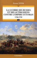 50758 - Toth, F. - Guerre des Russes et des Autrichiens contre l'Empire Ottoman 1736-1739 (Les)