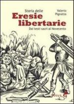 50771 - Pignatta, V. - Eresie libertarie. Dai testi sacri al Novecento