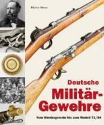 50773 - Storz, D. - Deutsche Militaergewehre. Vom Werdergewehr bis zum Modell 71/84