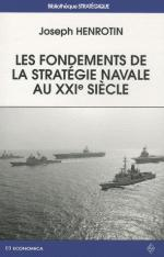 50782 - Henrotin, J. - Fondements de la strategie navale au XXIe siecle
