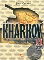 50789 - Ormeno, J. - Batallas de Kharkov. Los medios acorazados sovieticos 1941-1943 (Las)