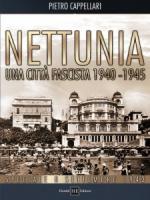 50810 - Cappellari, P. - Nettunia una citta' fascista 1940-1945