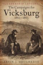 50824 - Dougherty, K.L. - Campaigns for Vicksburg 1862-1863. Case Studies in Challenges from Adversity to Triumph to Disaster (The)