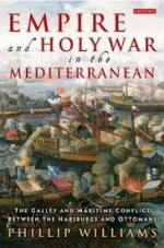 50839 - Williams, P. - Empire and Holy War in the Mediterranean. The Galley and Maritime Conflict between the Habsburgs and Ottomans