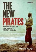 50911 - Palmer, A. - New Pirates. Modern Global Piracy from Somalia to the South China Sea (The)