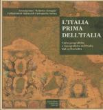 50928 - Valerio, V. cur - Italia prima dell'Italia. Carte geografiche e topografiche dell'Italia dal 1478 al 1861 (L')