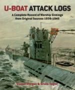 50936 - Morgan-Taylor, D.-B. - U-Boat Attack Logs. A Complete Record of Warship Sinkings from Original Sources 1939-1945
