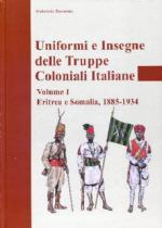 50937 - Zorzetto, G. - Uniformi e insegne delle truppe coloniali italiane Vol 1: Eritrea e Somalia 1885-1934