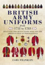 50940 - Franklin, C.E. - British Army Uniforms from 1751 to 1783. Including the Seven Years' War and the American War of Independence