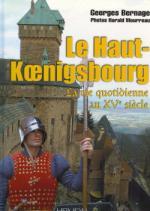 50965 - Bernage, G. - Haut-Koenigsbourg. La vie quotidienne au XV siecle (Le)