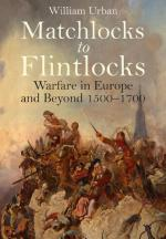 50992 - Urban, W. - Matchlocks to Flintlocks. Warfare in Europe and Beyond