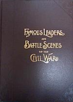 51000 - Leslie, F. - Famous Leaders and Battle Scenes of the Civil War
