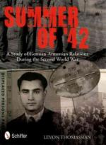 51010 - Thomassian, L. - Summer of '42. A Study of German-Armenian Relations During the Second World War