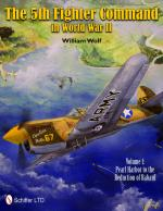 51020 - Wolf, W. - 5th Fighter Command in WWII Vol 1: Pearl Harbor to the Reduction of Rabaul (The)