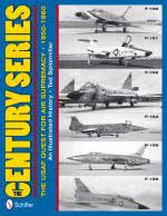 51024 - Spitzmiller, T. - Century Series: The USAF Quest for Air Supremacy 1950-1960. An Illustrated History (The)