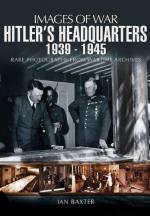 51040 - Baxter, I. - Images of War. Hitler's Headquartiers 1939-1945