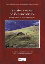 51053 - Garoglio-Zannoni, E.-F. cur - Difesa nascosta del Piemonte sabaudo. I sistemi fortificati alpini secoli XVI-XVIII. Vol 1: il settore di Exilles (La)