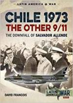 51057 - Francois, D. - Chile 1973. The Other 9/11. The Downfall of Salvador Allende