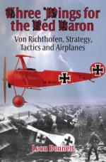 51064 - Bennett, L. - Three Wings for the Red Baron. Von Richtofen, Strategy, Tactics and Airplanes