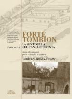 51122 - Girotto, L. - Forte Tombion. La Sentinella del Canal di Brenta