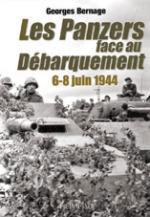 51125 - Bernage, G. - Panzers face au debarquement. 6-8 juin 1944 (Les)