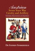 51132 - Summerfield, S. - Austrian Seven Years War Cavarly and Artillery, Uniform, Organization and Equipment