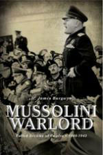 51135 - Burgwyn, H.J. - Mussolini Warlord. Failed Dreams of Empire 1940-1943