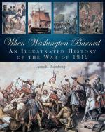 51151 - Blumberg, A. - When Washington burned. An Illustrated History of the War of 1812