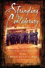 51156 - Dougherty, K. - Strangling The Confederacy. Coastal Operations in the American Civil War