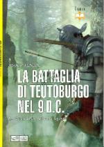 51164 - McNally-Dennis, M.-P. - Battaglia di Teutoburgo nel 9 d.C. La fine di Varo e delle sue legioni (La)