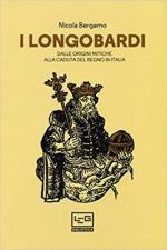 51169 - Bergamo, N. - Longobardi. Dalle origini mitiche alla caduta del Regno in Italia (I)