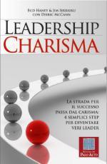 51170 - Haney-Sirbasku-McCann,  - Leadership Charisma. La strada per il successo passa dal carisma: 4 semplici step per diventare veri leader