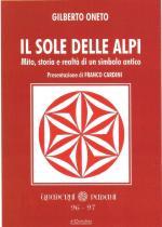 51173 - Oneto, G. - Sole delle Alpi. Mito, storia e realta' di un simbolo antico (Il)