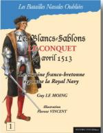 51181 - Le Moing-Vincent, G.-F. - Batailles Navales Oubliees 01: Le Conquet 25 avril 1513. La marine franco-bretonne repousse la Royal Navy