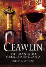51198 - Matthews, R. - Ceawlin. The Man Who Created England