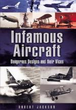 51209 - Jackson, R. - Infamous Aircraft. Dangerous design and their vices