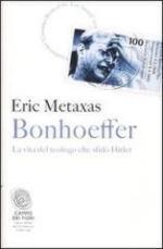51221 - Metaxas, E. - Bonhoeffer. La vita del teologo che sfido' Hitler