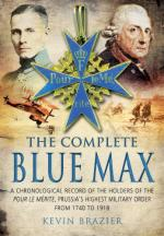 51226 - Brazier, K. - Complete Blue Max. A Chronological Record of the Holders of the Pour le Merite, Prussia's Highest Military Order, from 1740 to 1918 (The)