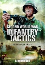 51229 - Bull, S. - Second World War Infantry Tactics. The European Theatre