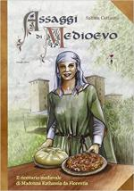 51231 - Cattazzo, S. - Assaggi di Medioevo. Il ricettario medievale di Madonna Kathassia da Florentia