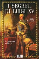 51307 - Perrault, G. - Segreti di Luigi XV (I)