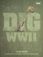 51340 - Hood, J. - Dig WW2. Rediscovering the Great Wartime Battles