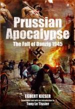 51354 - Kieser, E. - Prussian Apocalypse. The Fall of Danzig 1945