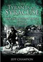 51355 - Champion, J. - Tyrants of Syracuse. War in Ancient Sicily Vol 2: 367-211 BC (The)