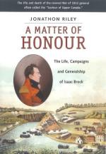 51371 - Riley, J. - Matter of Honour. The Life Campaigns and Generalship of Isaac Brock (A)