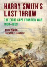 51377 - Smith, K. - Harry Smith's Last Throw. The Eight Cape Frontier War 1850-1853