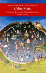 51387 - Vigueur, J.C.M. - Altra Roma. Una storia dei Romani all'epoca dei Comuni. Secoli XII-XIV (L')