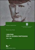 51412 - Della Volpe, N. - Militari per la guerra partigiana 1943-1945 (I)