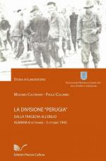 51418 - Coltrinari-Colombo, M.-P. - Divisione 'Perugia'. Dalla tragedia all'oblio. Albania 8 settembre-3 ottobre 1943 (La)